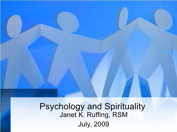 Psychology and Spirituality  Janet K. Ruffing, RSM July, 2009