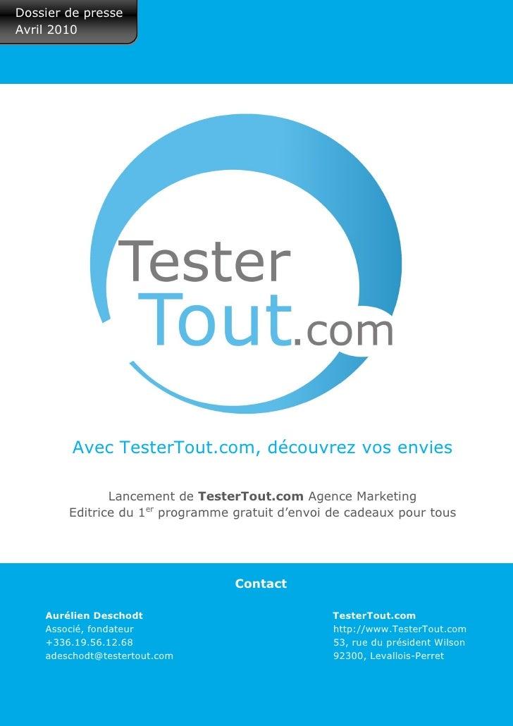 Dossier de presse Avril 2010              Avec TesterTout.com, découvrez vos envies                  Lancement de TesterTo...