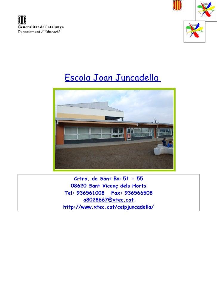 Generalitat deCatalunya Departament d'Educació                               Escola Joan Juncadella                       ...