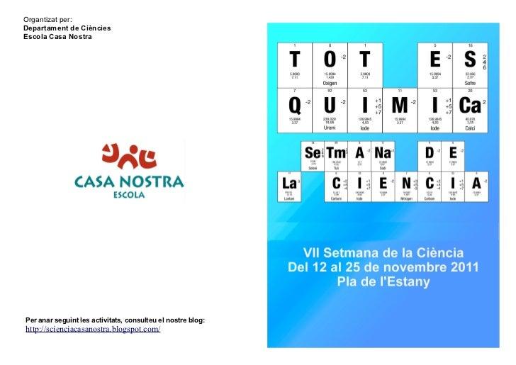 Organtizat per:Departament de CiènciesEscola Casa NostraPer anar seguint les activitats, consulteu el nostre blog:http://s...