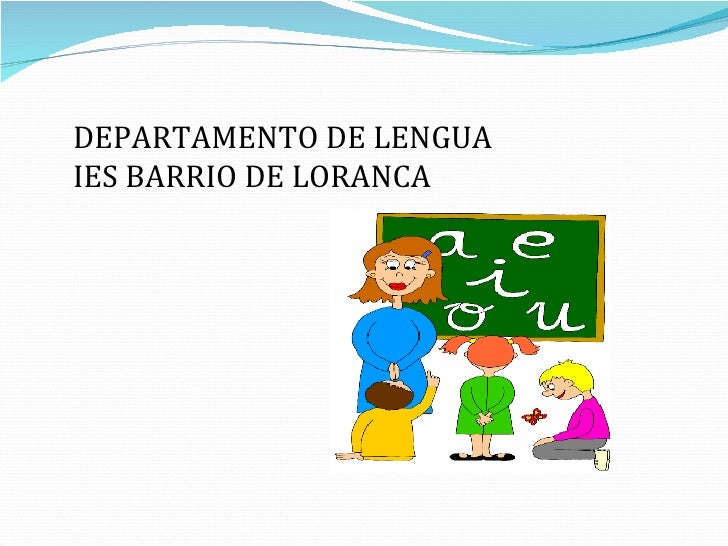 DEPARTAMENTO DE LENGUA IES BARRIO DE LORANCA