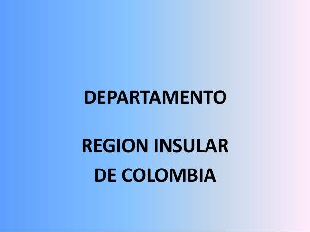 DEPARTAMENTO REGION INSULAR DE COLOMBIA