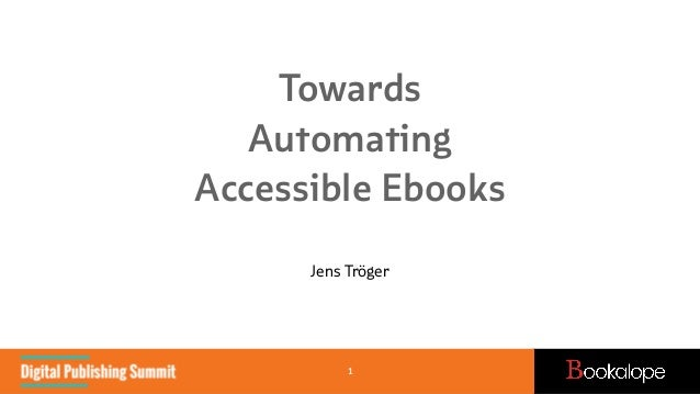 Towards Automating Accessible Ebooks Jens Tröger 1