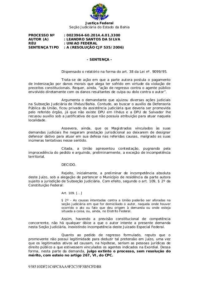 Justiça Federal  Seção Judiciária do Estado da Bahia  PROCESSO Nº : 0023964-60.2014.4.01.3300  AUTOR (A) : LEANDRO SANTOS ...