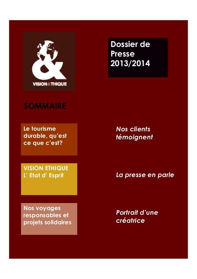 Dossier de Presse 2013/2014  SOMMAIRE Le tourisme durable, qu'est ce que c'est?  Nos clients témoignent  VISION ETHIQUE L'...