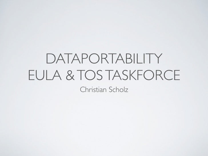DATAPORTABILITY EULA & TOS TASKFORCE       Christian Scholz