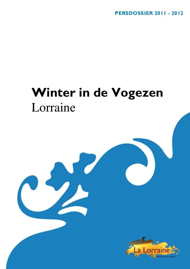 PERSDOSSIER 2011 - 2012Winter in de VogezenLorraine