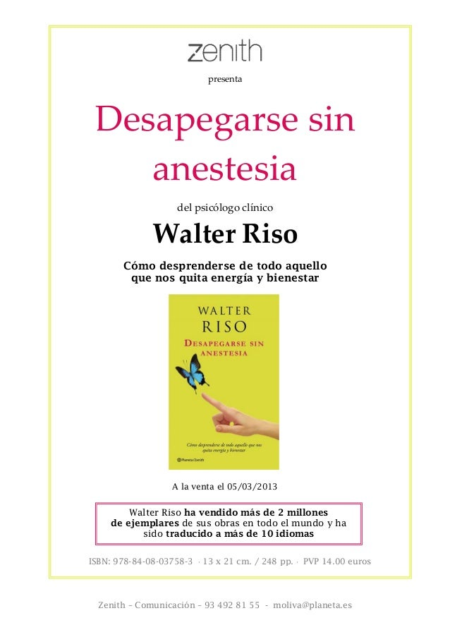 presenta Desapegarse sin    anestesia                    del psicólogo clínico              Walter Riso        Cómo despre...