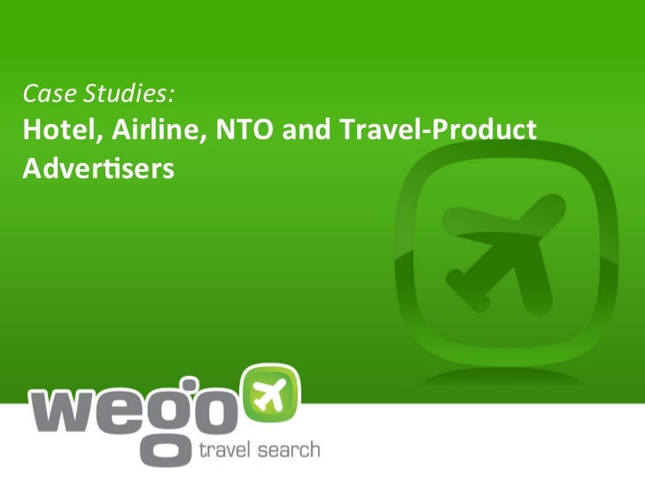 Case	  Studies:	  Hotel,	  Airline,	  NTO	  and	  Travel-­‐Product	  Adver6sers