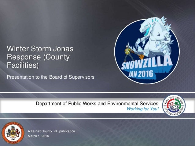 A Fairfax County, VA, publication Department of Public Works and Environmental Services Working for You! Winter Storm Jona...