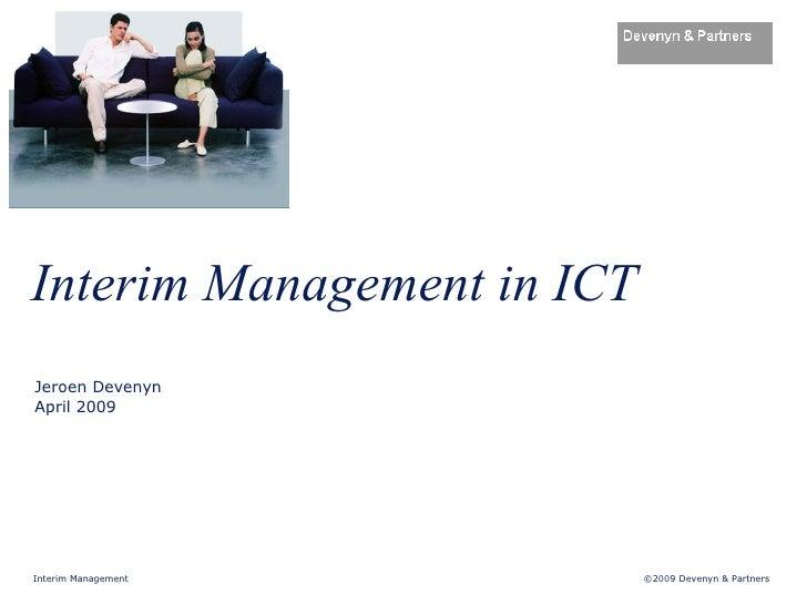 Interim Management in ICT Jeroen Devenyn April 2009