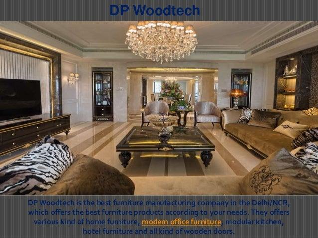 best furniture manufacturers. DP Woodtech DPWoodtech Is The Best Furniture Manufacturing Company In Delhi/NCR, Manufacturers M