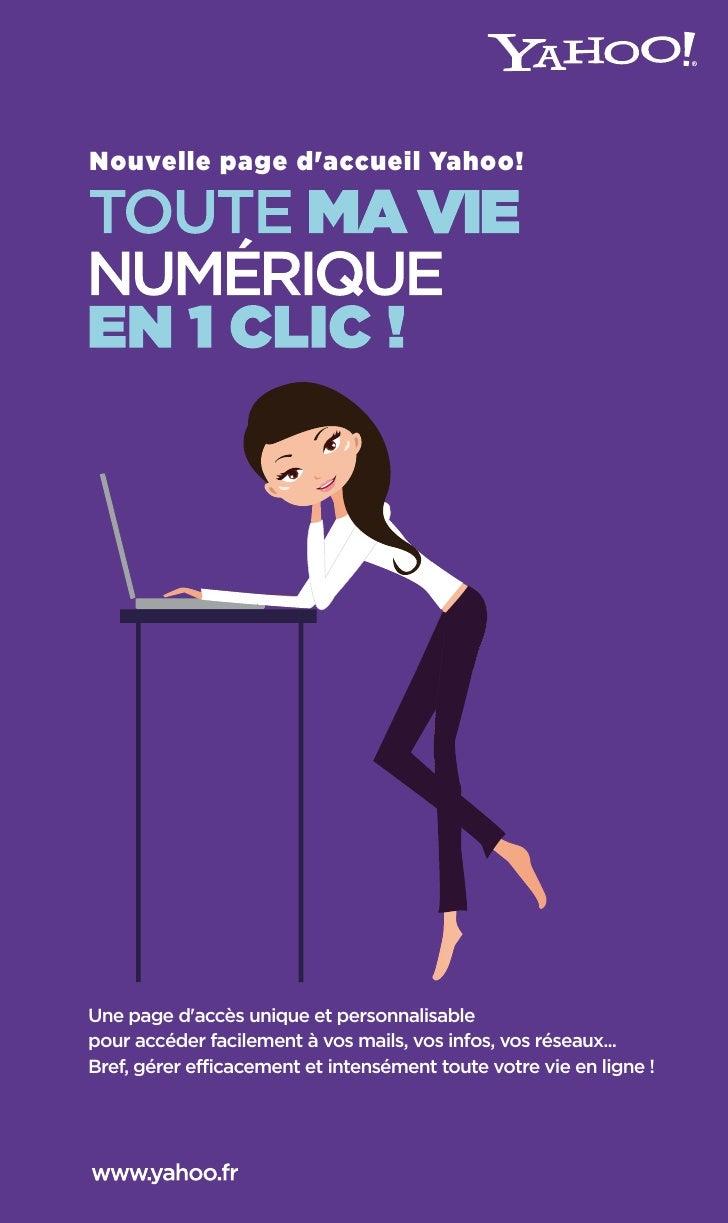 Nouvelle page d'accueil Yahoo!     Une page d'accès unique et personnalisable pour accéder facilement à vos mails, vos inf...