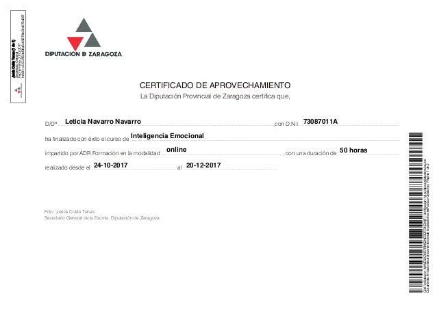 CERTIFICADO DE APROVECHAMIENTO La Diputaci�n Provincial de Zaragoza certifica que, D/D�......................................