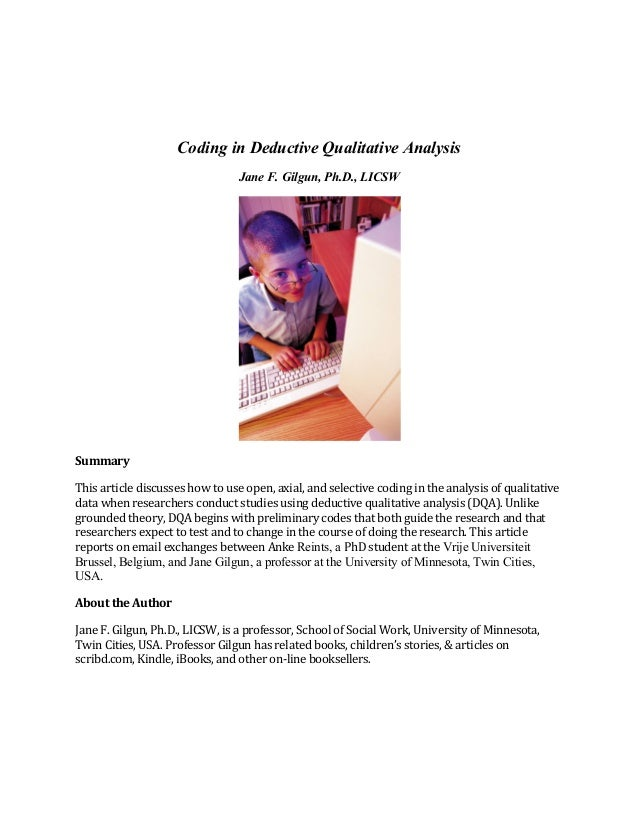 Coding in Deductive Qualitative Analysis Jane F. Gilgun, Ph.D., LICSW  Summary	    This	   article	   discusses	   how	   ...