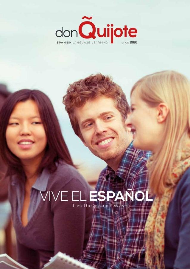 Vive El Español since 1986Spa ni sh la nguage lea rning Live the Spanish Way