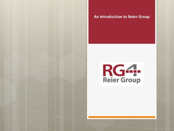 An Introduction to Reier Group <br />