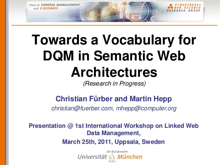 Towards a Vocabulary for  DQM in Semantic Web      Architectures                 (Research in Progress)        Christian F...