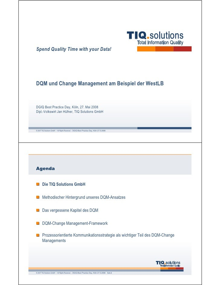 Spend Quality Time with your Data!     DQM und Change Management am Beispiel der WestLB   DGIQ Best Practice Day, Köln, 27...