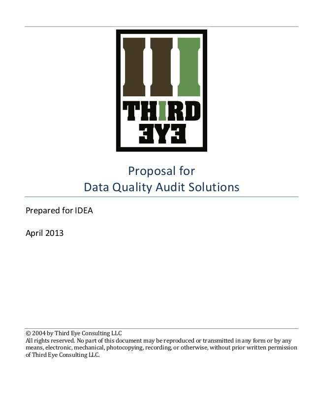 Proposal	   for	    Data	   Quality	   Audit	   Solutions	    Prepared	   for	   IDEA	    	    April	   2013	 ...