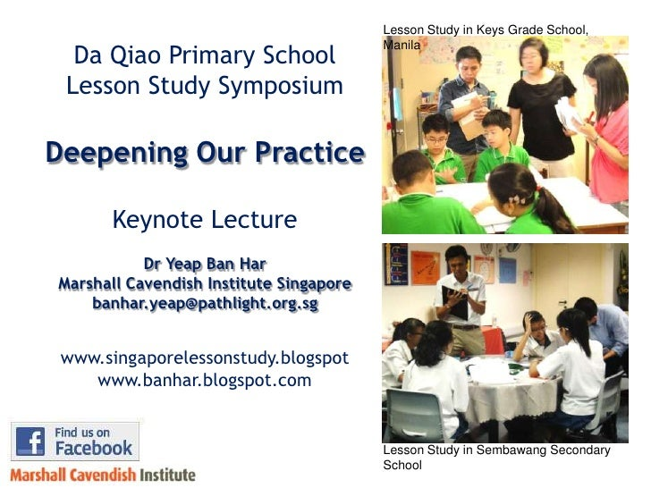 Lesson Study in Keys Grade School, Manila<br />Da Qiao Primary School<br />Lesson Study Symposium<br />Deepening Our Pract...