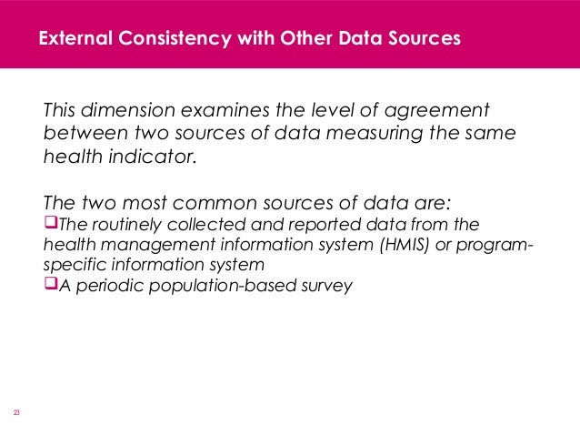 23 External Consistency with Other Data Sources This dimension examines the level of agreement between two sources of data...