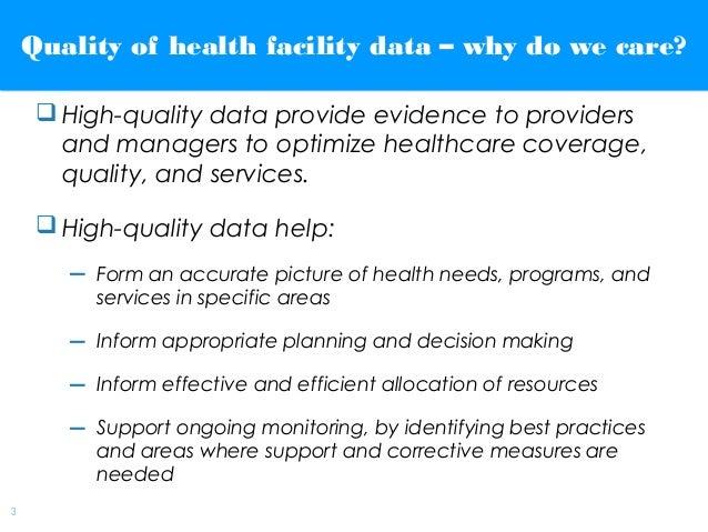 | 3 Quality of health facility data – why do we care?Quality of health facility data – why do we care?  High-quality data...