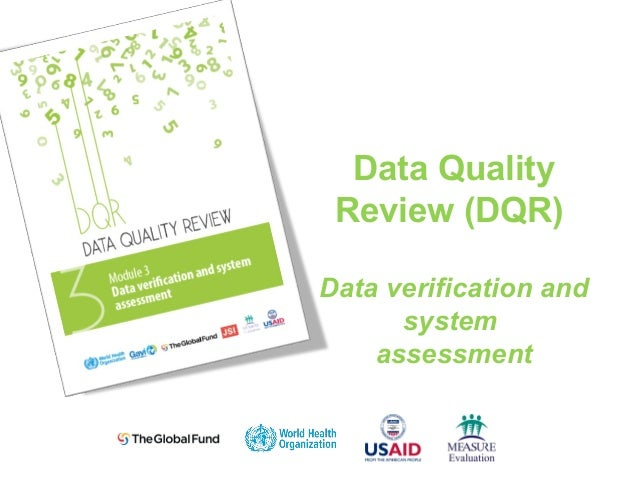 Data Quality Review (DQR) Data verification and system assessment