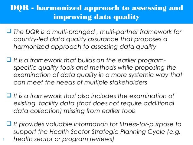 | 6 DQR - harmonized approach to assessing and improving data quality DQR - harmonized approach to assessing and improving...