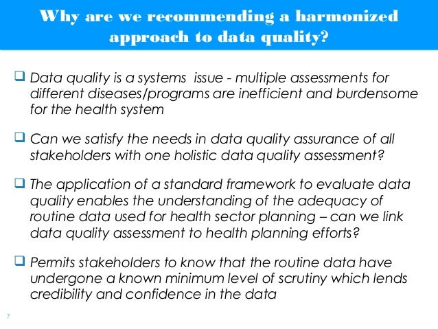 | 7 Why are we recommending a harmonized approach to data quality? Why are we recommending a harmonized approach to data q...