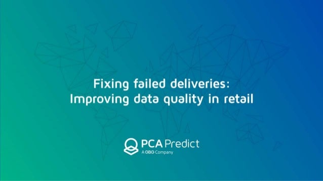Fixing Failed Deliveries in Retail