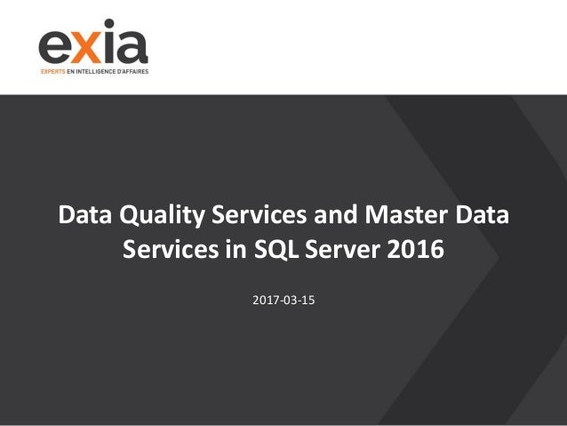 Data Quality Services and Master Data Services in SQL Server 2016 2017-03-15