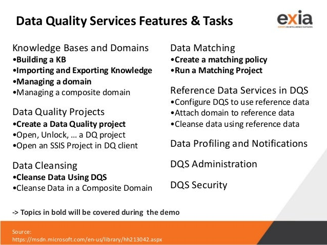Data Quality Services Features & Tasks Knowledge Bases and Domains •Building a KB •Importing and Exporting Knowledge •Mana...