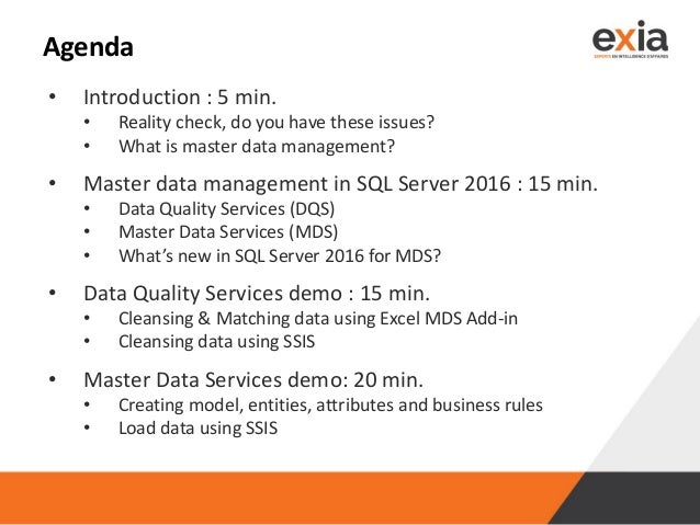 Agenda • Introduction : 5 min. • Reality check, do you have these issues? • What is master data management? • Master data ...
