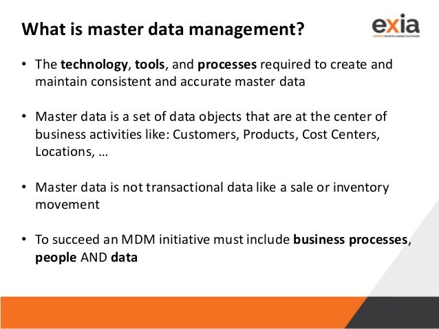 What is master data management? • The technology, tools, and processes required to create and maintain consistent and accu...