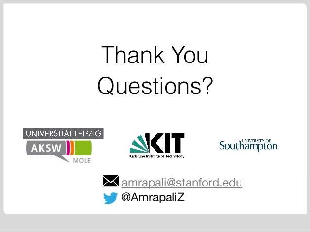 Thank You Questions? amrapali@stanford.edu  @AmrapaliZ