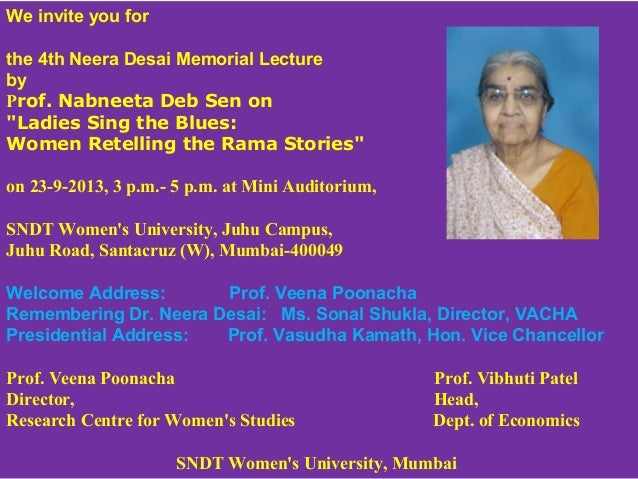 "We invite you for the 4th Neera Desai Memorial Lecture by Prof. Nabneeta Deb Sen on ""Ladies Sing the Blues: Women Retellin..."