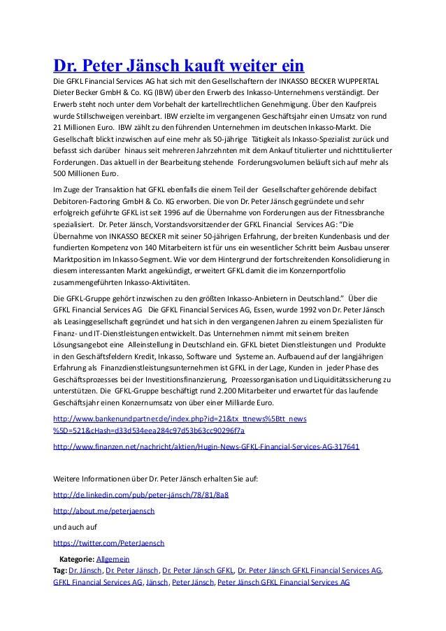 Dr. Peter Jänsch kauft weiter ein Die GFKL Financial Services AG hat sich mit den Gesellschaftern der INKASSO BECKER WUPPE...