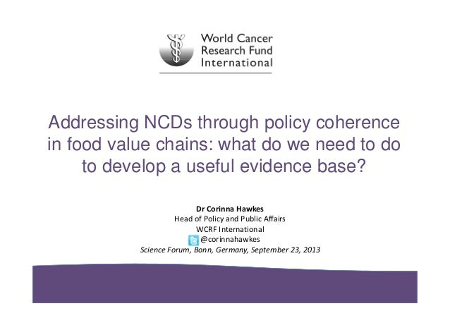 Addressing NCDs through policy coherence in food value chains: what do we need to do to develop a useful evidence base? Dr...