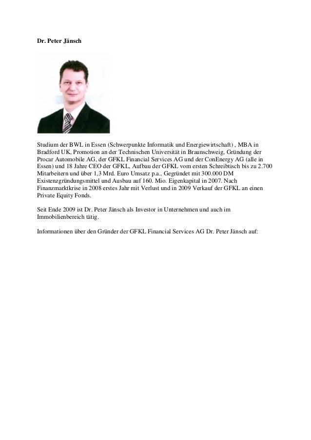 Dr. Peter Jänsch  Studium der BWL in Essen (Schwerpunkte Informatik und Energiewirtschaft) , MBA in Bradford UK, Promotion...