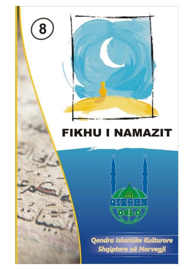 Dr. Musli Vërbani  FIKHU I NAMAZIT  Planprogrami i muslimanit të vogël OSLO 2009