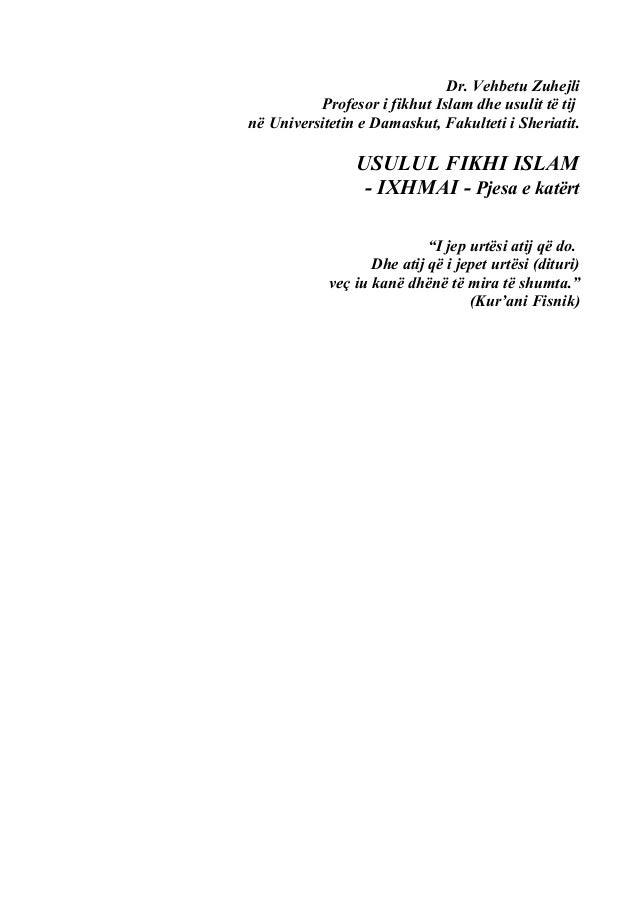 Dr. Vehbetu Zuhejli Profesor i fikhut Islam dhe usulit të tij në Universitetin e Damaskut, Fakulteti i Sheriatit.  USULUL ...