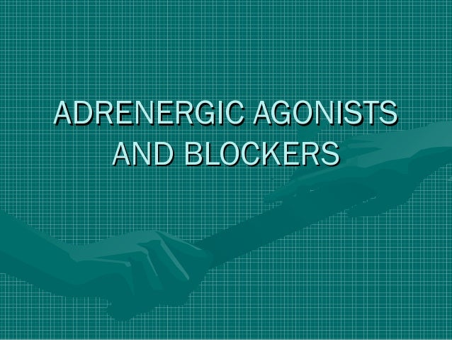 ADRENERGIC AGONISTS AND BLOCKERS