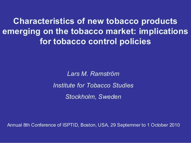 Characteristics of new tobacco products emerging on the tobacco market: implications for tobacco control policies  Lars M....