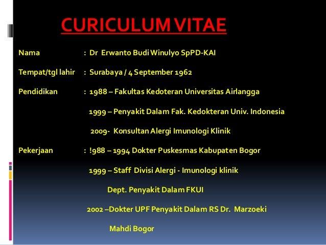 CURICULUM VITAE Nama  : Dr Erwanto Budi Winulyo SpPD-KAI  Tempat/tgl lahir  : Surabaya / 4 September 1962  Pendidikan  : 1...
