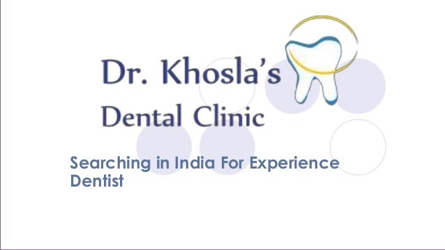 Searching in India For Experience Dentist