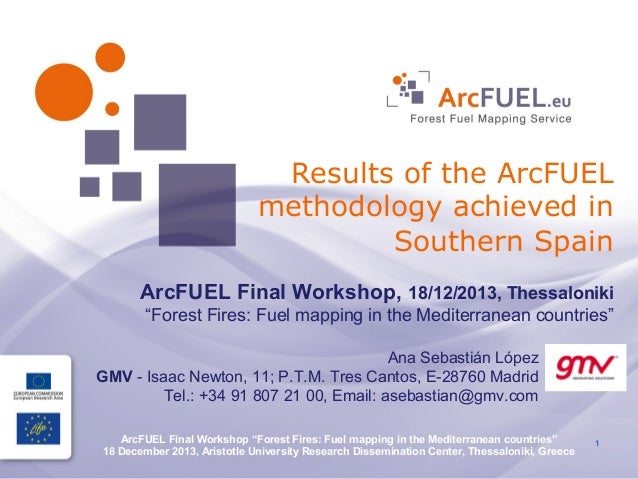 "Results of the ArcFUEL methodology achieved in Southern Spain ArcFUEL Final Workshop, 18/12/2013, Thessaloniki ""Forest Fir..."