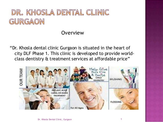 """Overview """"Dr. Khosla dental clinic Gurgaon is situated in the heart of city DLF Phase 1. This clinic is developed to provi..."""