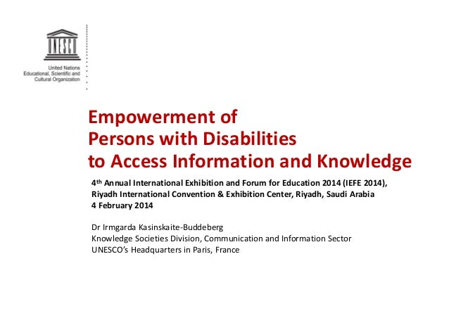 Empowerment of Persons with Disabilities to Access Information and Knowledge 4th Annual International Exhibition and Forum...