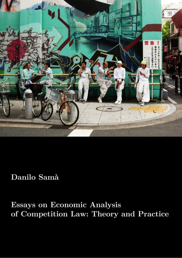 Essays on Economic Analysis of Competition Law: Theory and Practice All Rights Reserved © Danilo Sam`a (2014) Editing ©LAT...